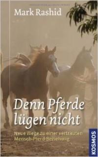 Buch Mark Rashid Pferde lügen nicht